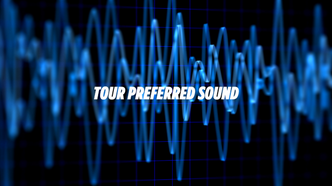 Tour Preferred Sound